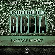 Il significato della Bibbia: La legge di Mosè Audiobook by Ernest Holmes, Fletcher Harding Narrated by Simone Bedetti