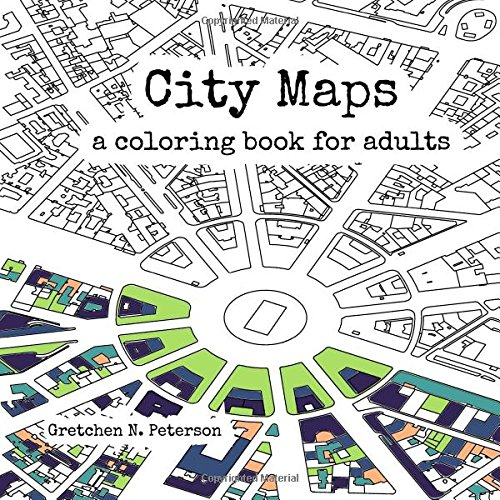 City Maps A Coloring Book For Adults Amazonca Gretchen N Peterson Books