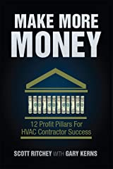 Make More Money: 12 Profit Pillars For HVAC Contractor Success Kindle Edition