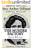 The Murder Factory : The Story of Amy Archer Gilligan