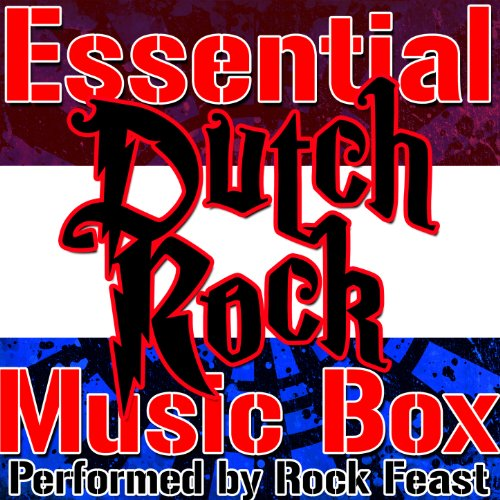 Dutch Music Box (Essential Dutch Rock Music)