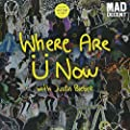 Where Are Ue Now (with Justin Bieber)