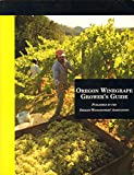 Oregon Winegrape Grower's Guide 9780942367089