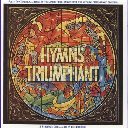 Hymns Triumphant (London Philharmonic Choir & National Philharmonic Orchestra)
