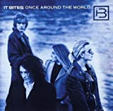 Once Around the World by It Bites (1988-07-26)