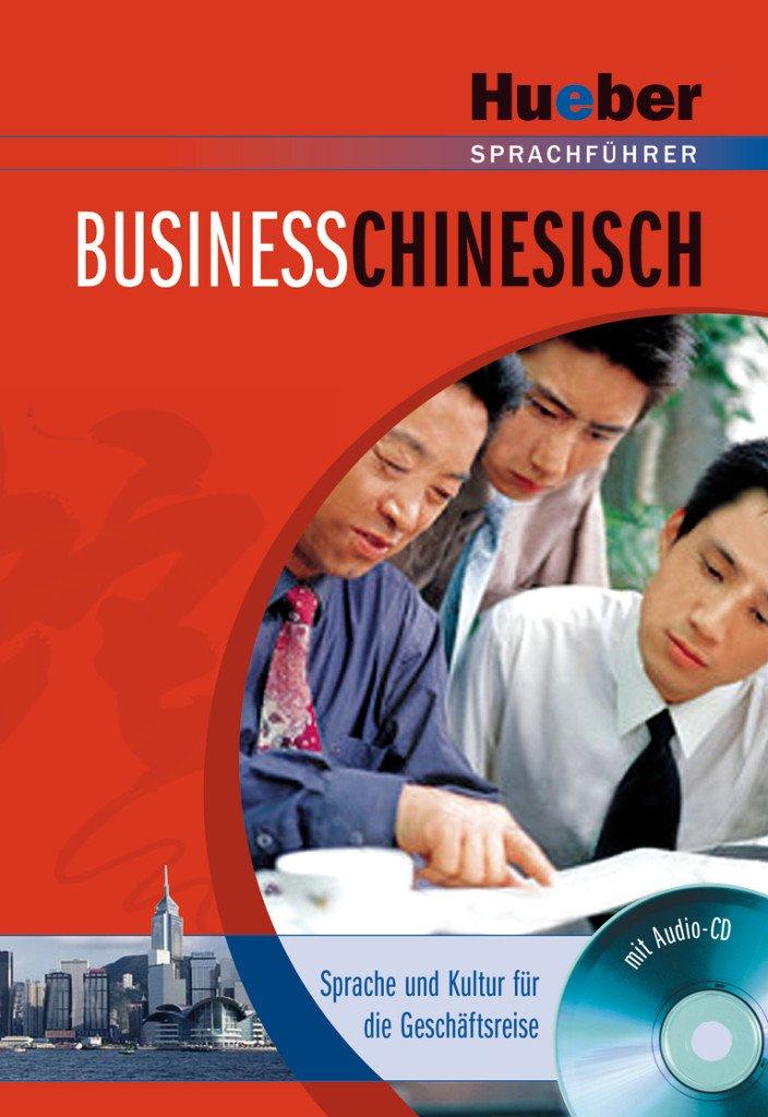 Business-Chinesisch: Sprache und Kultur für die Geschäftsreise / Paket