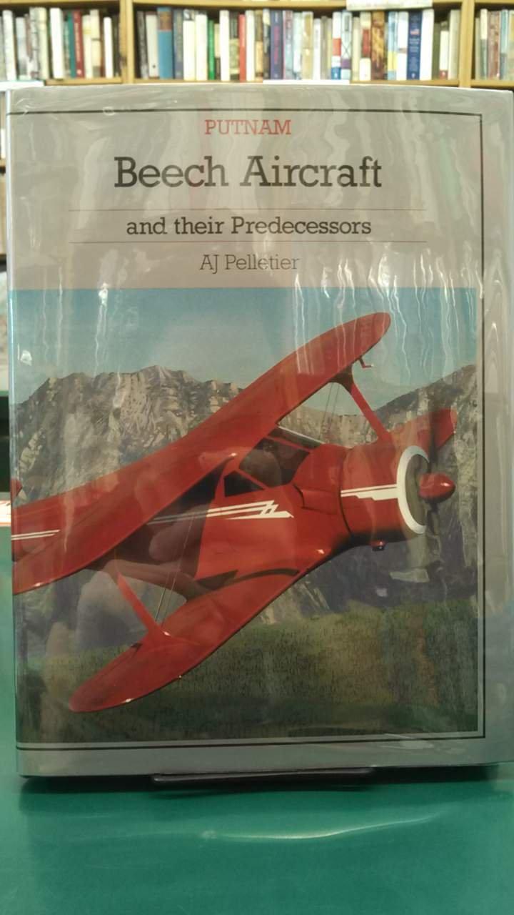 Beech Aircraft and their Predecessors (Putnam Aviation Series)