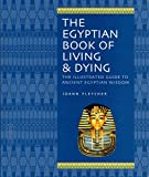 The Egyptian Book of Living & Dying: The