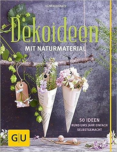 Dekoideen Mit Naturmaterial 50 Ideen Rund Ums Jahr Einfach