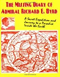 The Missing Diary Of Admiral Richard E. Byrd