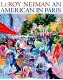 LeRoy Neiman: An American in Paris (Un Américain à Paris)