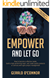 Empower and Let Go: Unleashing the power of your team through agile leadership
