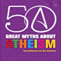 50 Great Myths About Atheism Audiobook by Russell Blackford, Udo Schüklenk Narrated by Tim Andres Pabon