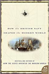 To Rule the Waves: How the British Navy Shaped the Modern World Paperback
