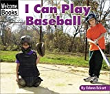 I Can Play Baseball, Edana Eckart, 0516240307