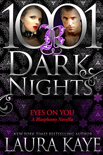 Eyes On You: A Blasphemy Novella by [Kaye, Laura]