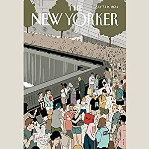 The New Yorker, July 7th & 14th 2014: Part 1 (Adam Gopnik, Elizabeth Kolbert, Hilton Als) Periodical