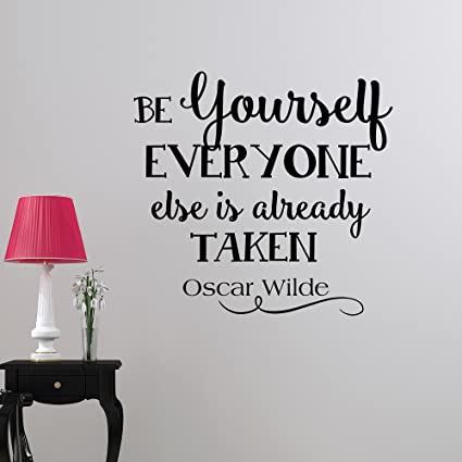 Oscar Wilde Quote Wall Decal Be Yourself Everyone Else Is Already