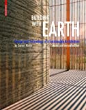 Building with Earth: Design and Technology of a Sustainable Architecture, Gernot Minke, 3764389923