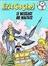 Eric Castel, tome 15 : Le message du Maltais par Reding