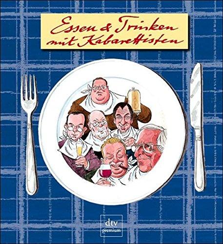 Essen und Trinken mit Kabarettisten (dtv premium)