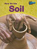 How We Use Soil, Chris Oxlade and Carol Ballard, 141090606X