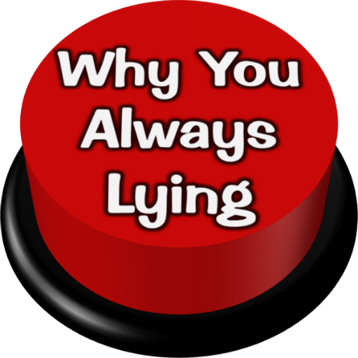 Why You Always Lying -