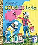 img - for Colors Are Nice (Little Golden Book) book / textbook / text book