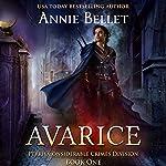 Avarice: Pyrrh Considerable Crimes Division, Book 1 | Annie Bellet