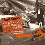 Bad Guys by Ze Eduardo (2005-08-02)