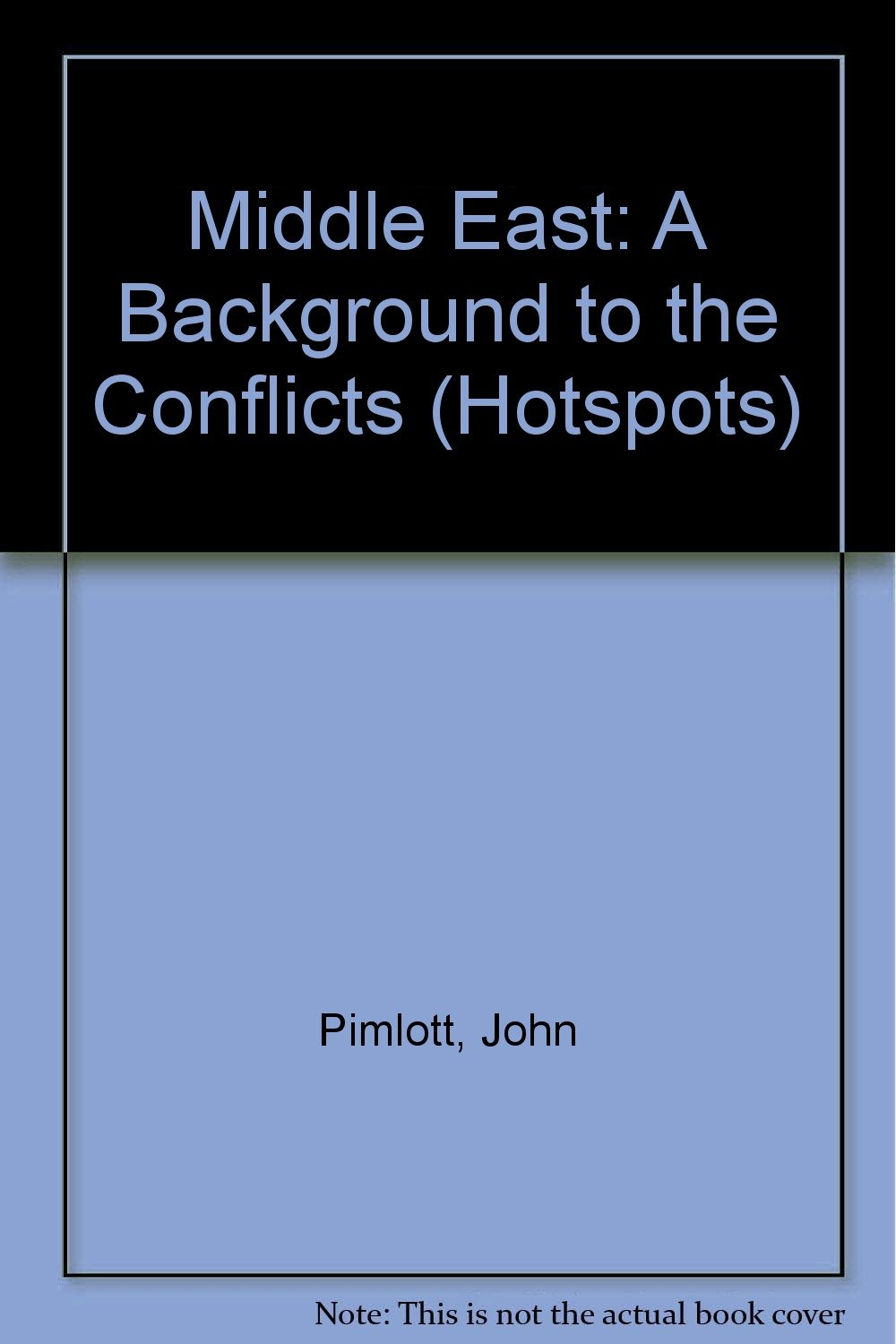 Middle East: A Background to the Conflicts (Hotspots)