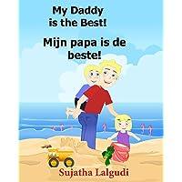 Dutch: My Daddy is the Best. Mijn papa is de beste: Children's Picture Book English-Dutch (Bilingual Edition) (Dutch Edition),Childrens books in Dutch ... Dutch books for children) (Volume 7)