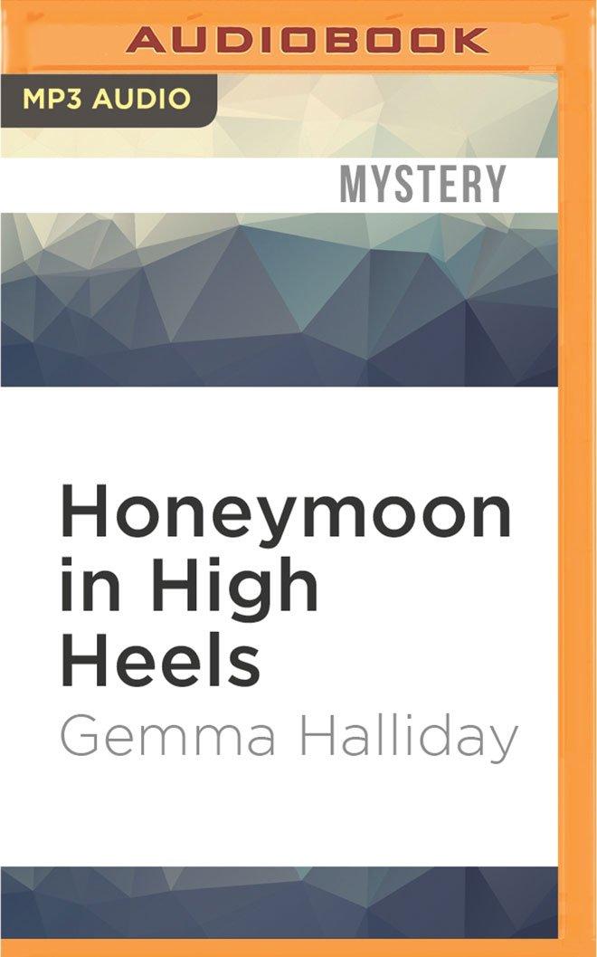 Honeymoon in High Heels: A High Heels Mysteries Novella PDF