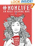 Mom Life: An Adult Coloring Book (Col...