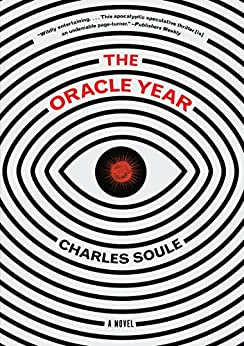 The Oracle Year: A Novel by [Soule, Charles]