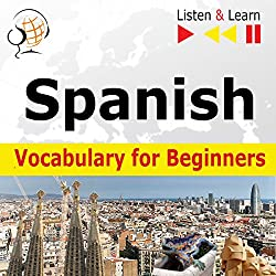 Spanish Vocabulary for Beginners - Listen and Learn to Speak