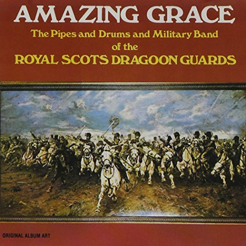 (Amazing Grace by The Pipes And Drums Of The Military Band Of The Royal Scots Dragoon Guards (1992-03-24) )
