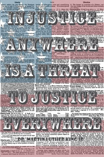 Read Online Injustice Anywhere Is A Threat to Justice Everywhere Dictionary Art Notebook: Martin Luther King Jr Quote 6x9 Inch Ruled Notebook/Journal pdf epub
