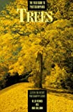 The Field Guide to Photographing Trees (Center for Nature Photography Series)