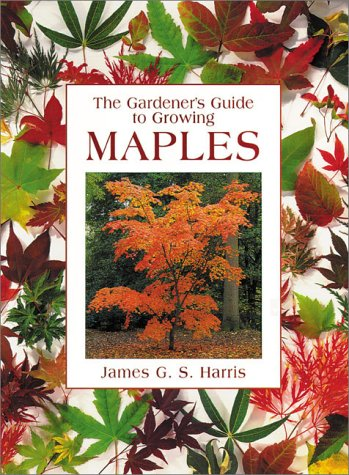 The Gardener's Guide to Growing Maples (Gardener's Guide Series) pdf