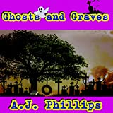 Ghosts and Graves
