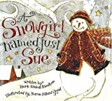 A Snowgirl Named Just Sue, Mark Kimball Moulton, 0824951506