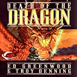Death of the Dragon: Forgotten Realms: Cormyr Saga, Book 3 | Ed Greenwood,Troy Denning