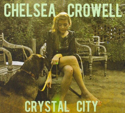 Crystal City by Chelsea Crowell (2012-02-21)