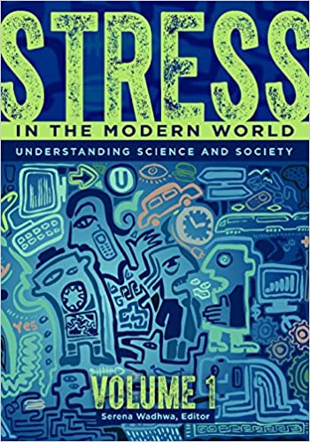 Stress in the Modern World: Understanding Science and Society