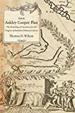 The Ashley Cooper Plan: The Founding of Carolina and the Origins of Southern Political Culture