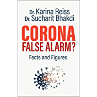 Corona, False Alarm?: Runaway International Bestseller! (English Edition)