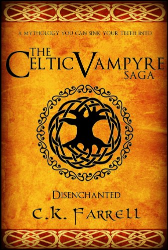 Disenchanted: Book One (The Celtic Vampyre Saga 1) (Name And Define The Three Types Of Balance)