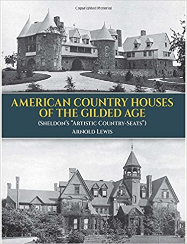 American Country Houses of the Gilded Age: (Sheldon's ... on 1880 house construction, 1880 mansion floor plans, 1880 house styles, family home plans,