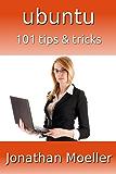 Ubuntu: 101 Tips & Tricks (English Edition)